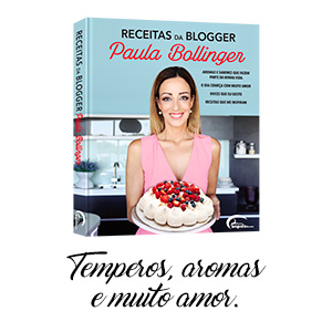 Receitas da Blogger Paula Bollinger